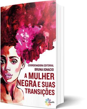 A Mulher Negra e suas Transições